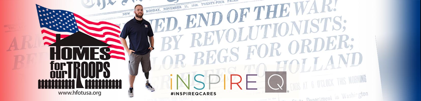 Image shows the logo of Home For Our Troops, Sgt. Shumaker, the American flag, a New York Times article from 1918, and the #iNSPIREQCARES.